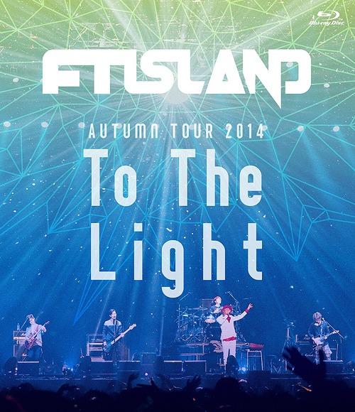 FT ISLAND AUTUMN TOUR 2014 TO THE LIGHT