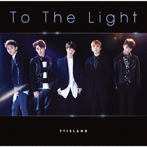 FT ISLAND TO THE LIGHT TYPE A